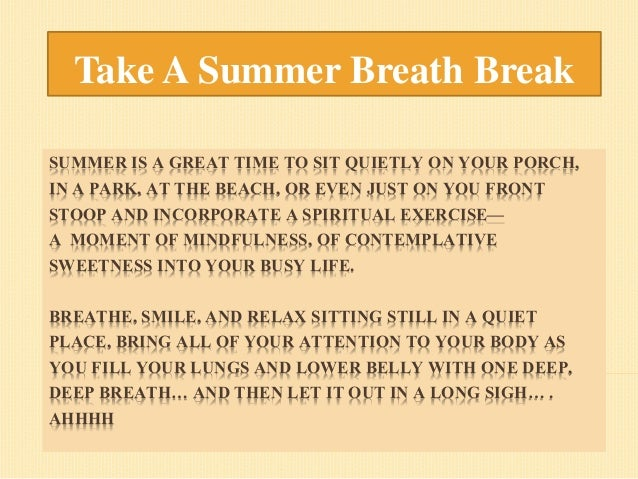 SUMMER IS A GREAT TIME TO SIT QUIETLY ON YOUR PORCH, IN A PARK, AT THE BEACH, OR EVEN JUST ON YOU FRONT STOOP AND INCORPOR...