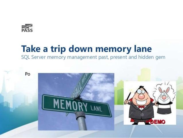 Take a trip down memory lane  SQL Server memory management past, present and hidden gem Po