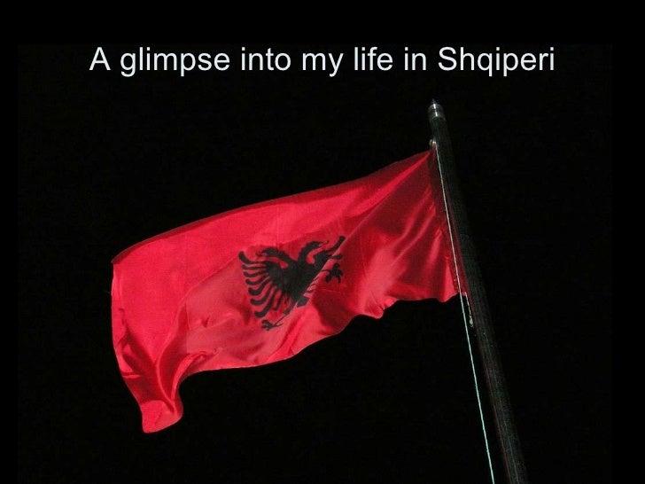 A glimpse into my life in Shqiperi