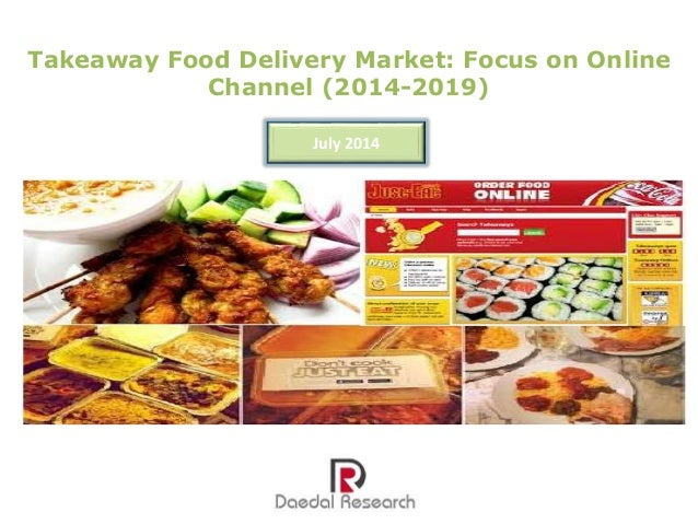 Takeaway Food Delivery Market: Focus on Online Channel (2014-2019) July 2014