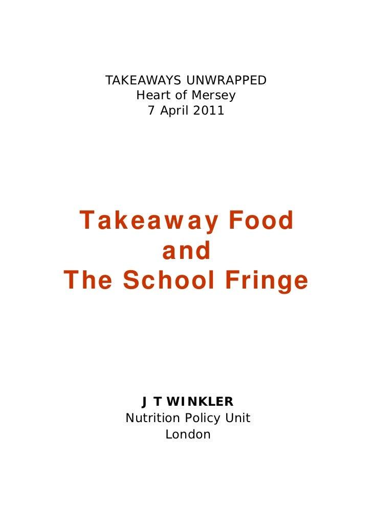 TAKEAWAYS UNWRAPPED      Heart of Mersey       7 April 2011 Takeaway Food         y      andThe School Fringe      J T WIN...