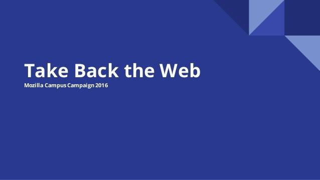 Take Back the Web Mozilla Campus Campaign 2016