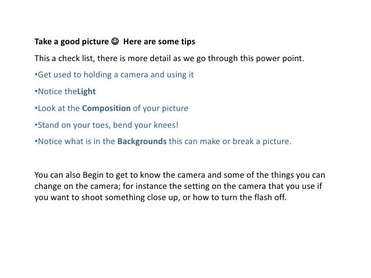 Take a good picture   Here are some tips<br />This a check list, there is more detail as we go through this power point.<...