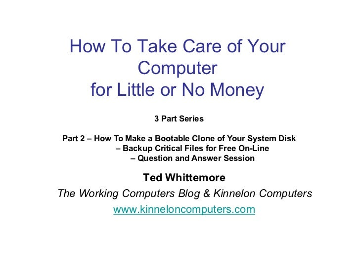 How To Take Care of Your           Computer    for Little or No Money                       3 Part Series Part 2 – How To ...