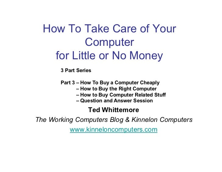 How To Take Care of Your           Computer    for Little or No Money       3 Part Series       Part 3 – How To Buy a Comp...