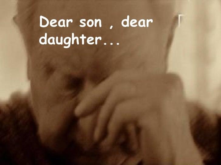 Dear son , dear daughter...