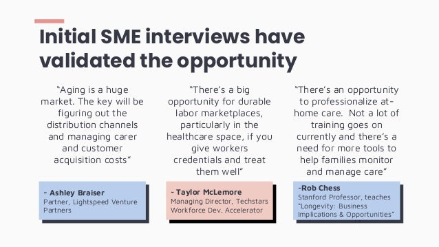 """Initial SME interviews have validated the opportunity - Ashley Braiser Partner, Lightspeed Venture Partners """"Aging is a hu..."""