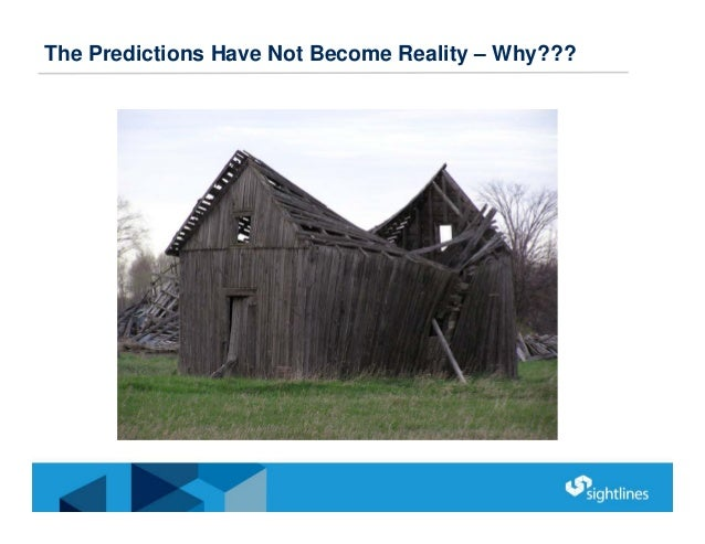 The Predictions Have Not Become Reality – Why???