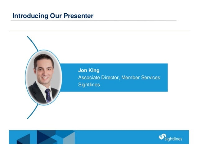 Introducing Our Presenter Jon King Associate Director, Member Services Sightlines