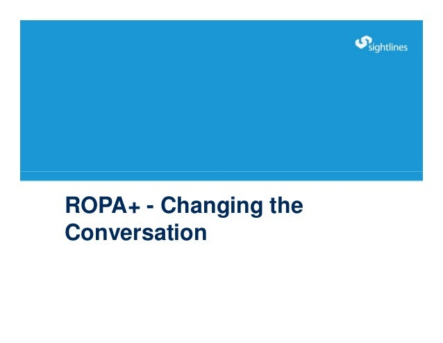ROPA+ - Changing the Conversation