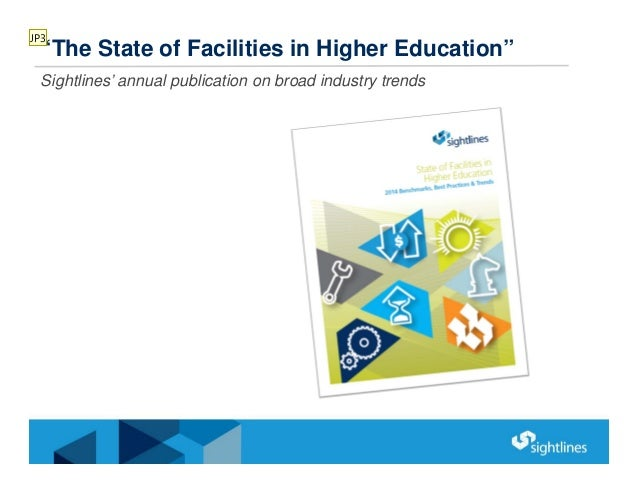 """""""The State of Facilities in Higher Education"""" Sightlines' annual publication on broad industry trends JP3"""
