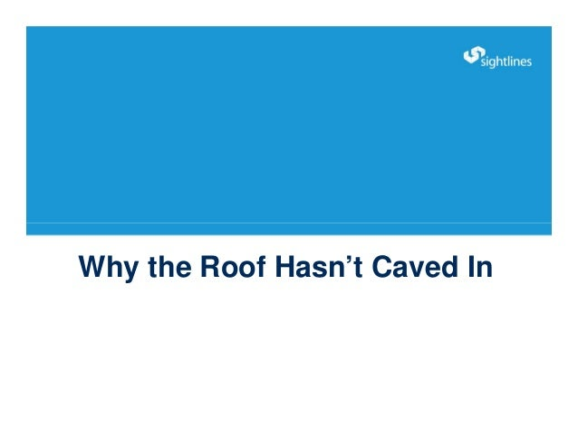 Why the Roof Hasn't Caved In