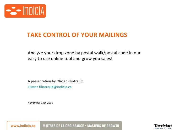 chgj<br />INDICIA DIRECT MAIL SOLUTIONS<br />Analyze your drop zone <br />by postal walk/postal code<br />using Indicia po...