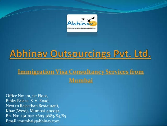 Immigration Visa Consultancy Services from Mumbai Office No: 101, 1st Floor, Pinky Palace, S. V. Road, Next to Rajasthan R...