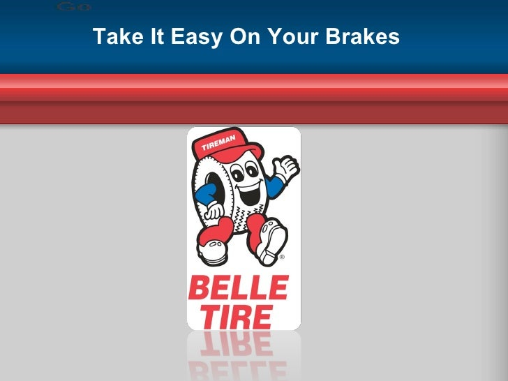 Take It Easy On Your Brakes