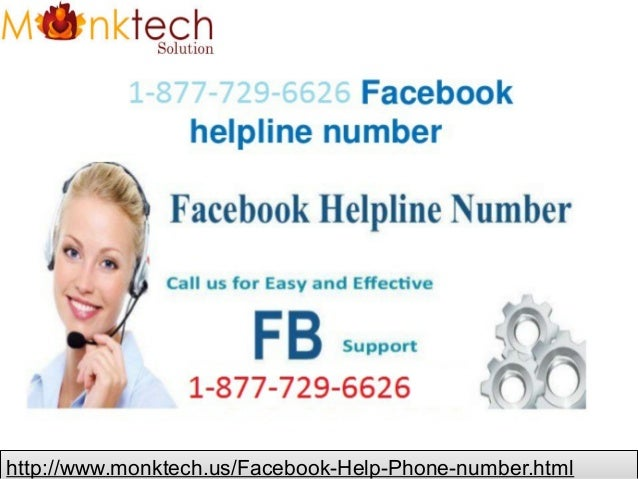 http://www.monktech.us/Facebook-Help-Phone-number.htmlhttp://www.monktech.us/Facebook-Help-Phone-number.html