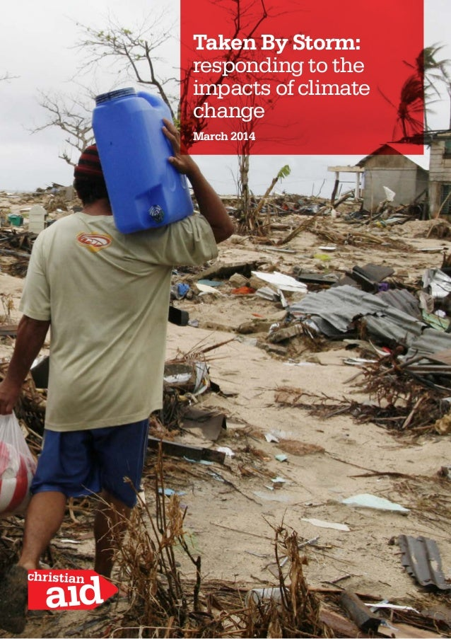 Taken By Storm: responding to the impacts of climate change March 2014
