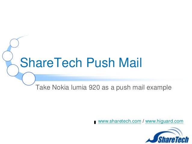 ShareTech Push Mail Take Nokia lumia 920 as a push mail example  www.sharetech.com / www.higuard.com
