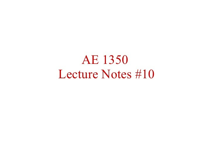 AE 1350  Lecture Notes #10