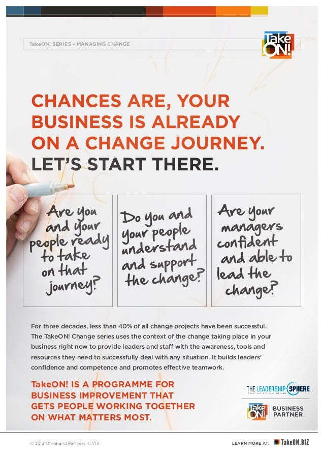 LEARN MORE AT: YOUR BUSINESS MATTERS ® © 2013 ON-Brand Partners 07/13 CHANCES ARE, YOUR BUSINESS IS ALREADY ON A CHANGE JO...
