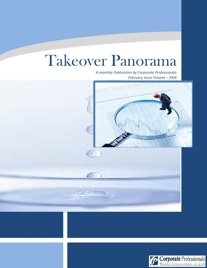 Takeover Panorama       A monthly Publication by Corporate Professionals                          February Issue Volume – ...