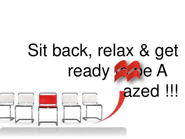 Sit back, relax & get ready to be A azed !!!