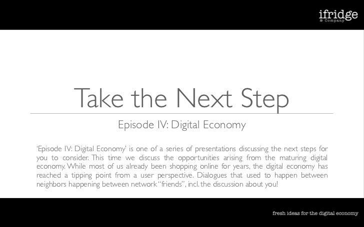 Take the Next Step                           Episode IV: Digital Economy 'Episode IV: Digital Economy' is one of a series ...