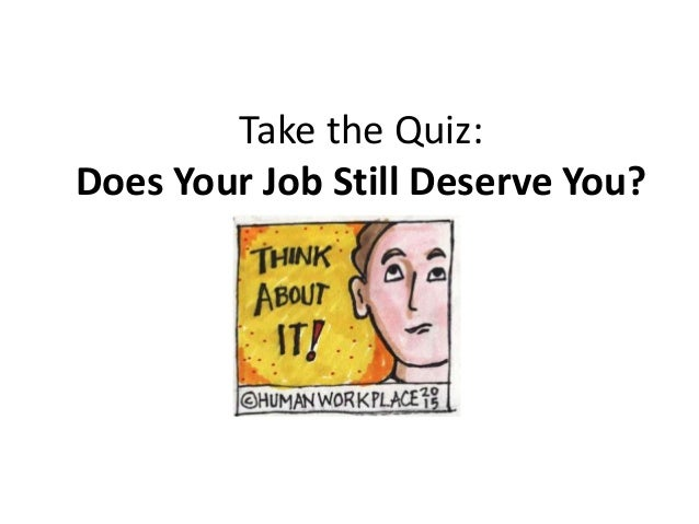 Take the Quiz: Does Your Job Still Deserve You?