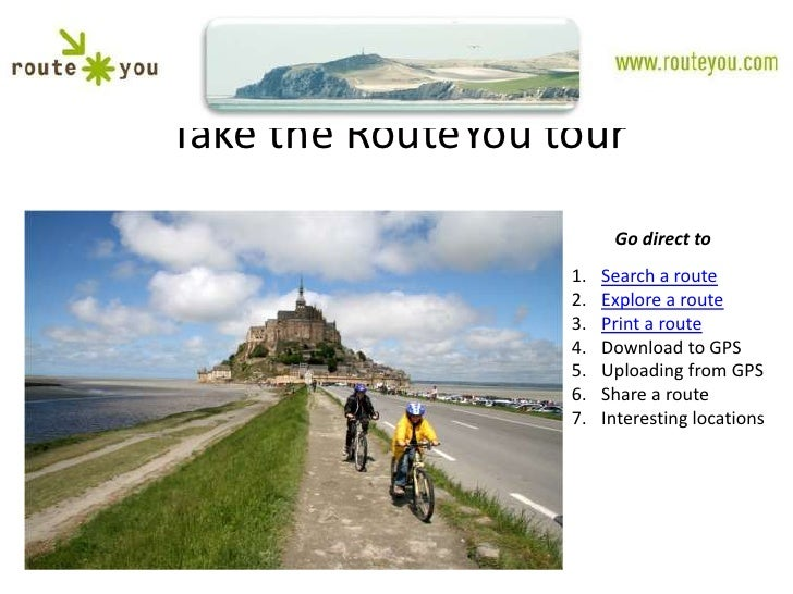 Take the RouteYou tour                           Go direct to                    1.   Search a route                    2....