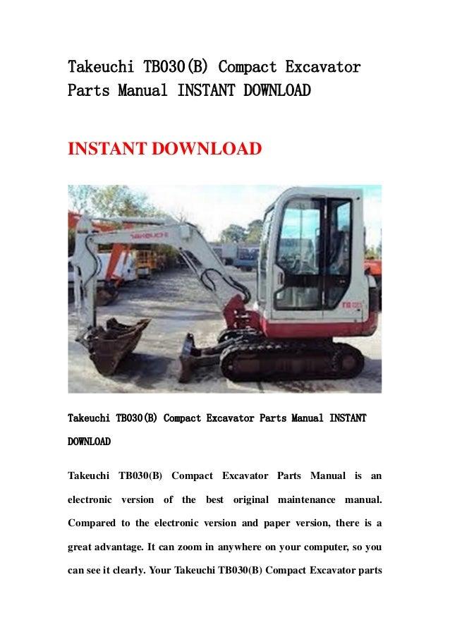 Takeuchi TB030(B) Compact ExcavatorParts Manual INSTANT DOWNLOADINSTANT DOWNLOADTakeuchi TB030(B) Compact Excavator Parts ...