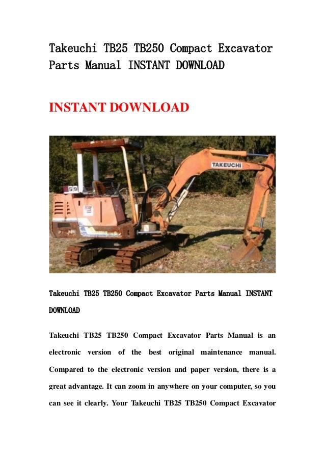 Takeuchi TB25 TB250 Compact ExcavatorParts Manual INSTANT DOWNLOADINSTANT DOWNLOADTakeuchi TB25 TB250 Compact Excavator Pa...