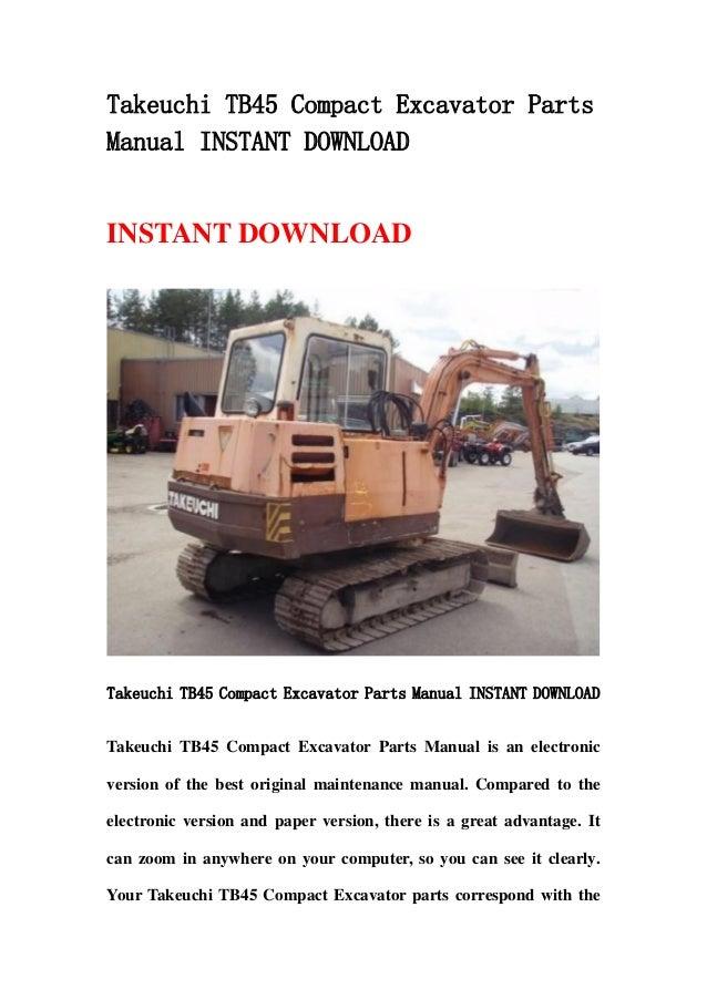 Takeuchi TB45 Compact Excavator PartsManual INSTANT DOWNLOADINSTANT DOWNLOADTakeuchi TB45 Compact Excavator Parts Manual I...