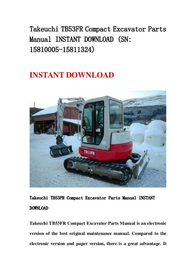 Takeuchi TB53FR Compact Excavator PartsManual INSTANT DOWNLOAD (SN:15810005-15811324)INSTANT DOWNLOADTakeuchi TB53FR Compa...