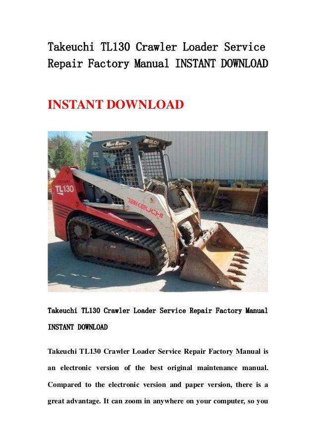 Takeuchi tl130 crawler loader service repair factory manual
