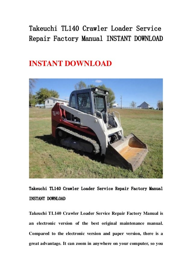 takeuchi tl140 crawler loader service repair factory manual instant d rh slideshare net Takeuchi Filter Cross Reference Takeuchi TL140 Specs