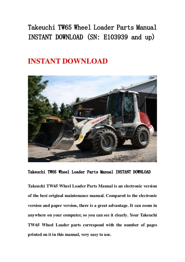 takeuchi tw65 wheel loader parts manual instant download sn e103939 rh slideshare net hyundai wheel loader parts manual 950h wheel loader parts manual