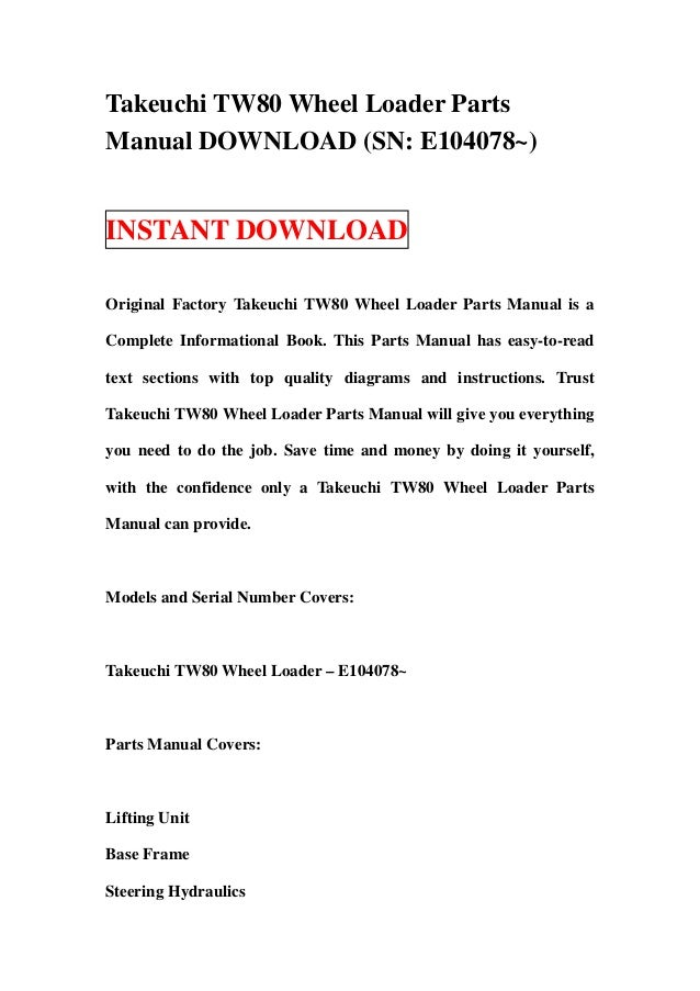 Takeuchi TW80 Wheel Loader PartsManual DOWNLOAD (SN: E104078~)INSTANT DOWNLOADOriginal Factory Takeuchi TW80 Wheel Loader ...