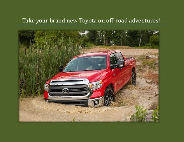 Take your brand new Toyota on off-road adventures!