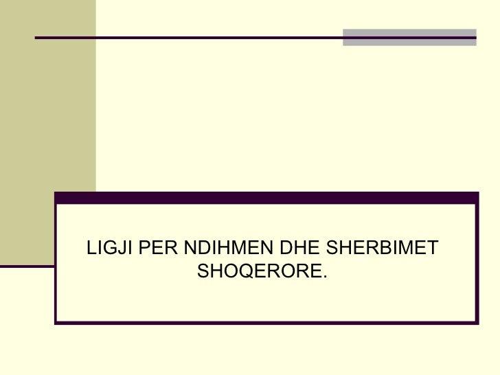 LIGJI PER NDIHMEN DHE SHERBIMET SHOQERORE.
