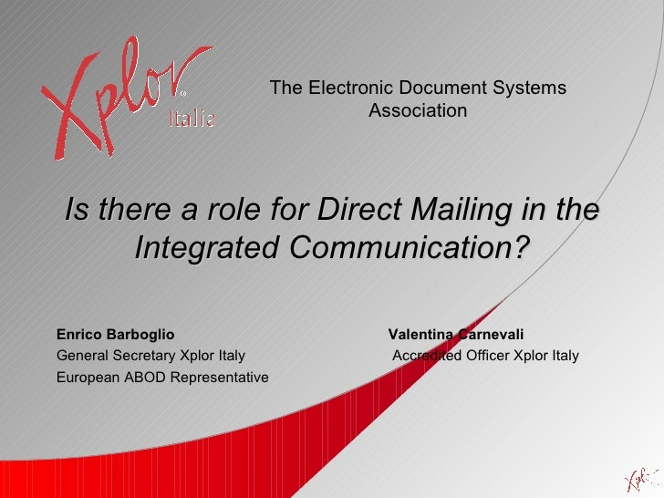 Is there a role for Direct Mailing in the Integrated Communication? Enrico Barboglio    Valentina Carnevali   General Secr...