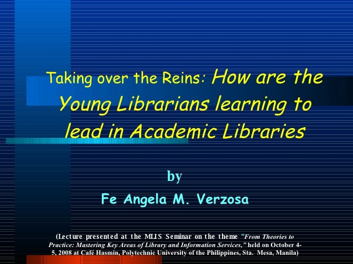"""by Fe Angela M. Verzosa (Lecture presented at   the MLIS Seminar on the theme  """" From Theories to Practice: Mastering Key ..."""