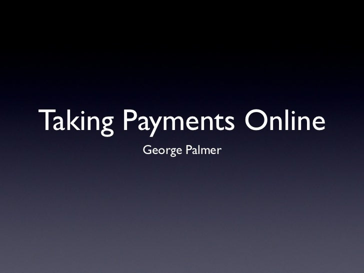 Taking Payments Online       George Palmer