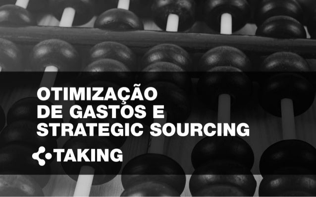 OTIMIZAÇÃO DE CUSTOS E STRATEGIC SOURCING