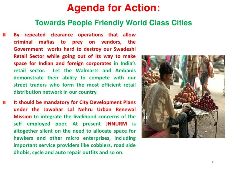 1<br />Agenda for Action:<br />Towards People Friendly World Class Cities<br />By repeated clearance operations that allow...