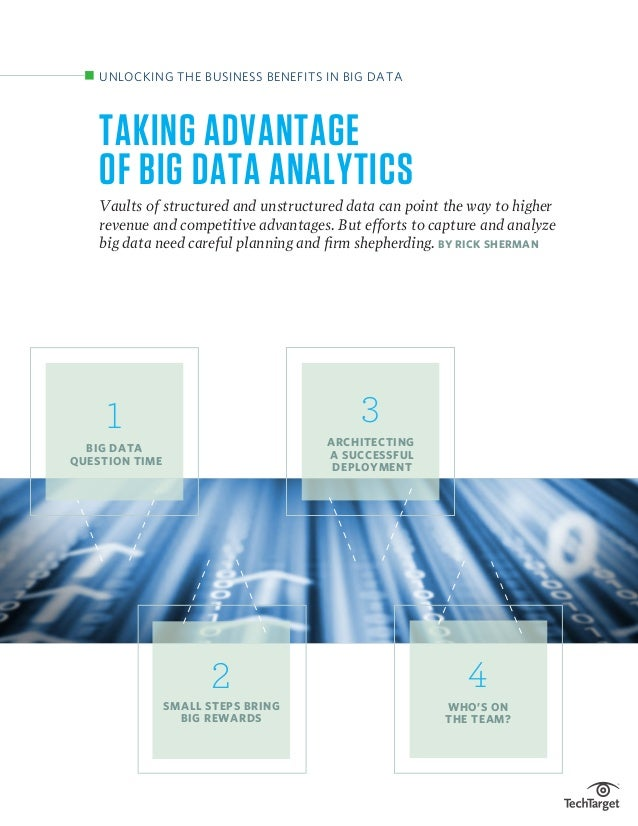 TAKING ADVANTAGE OF BIG DATA ANALYTICS Vaults of structured and unstructured data can point the way to higher revenue and ...