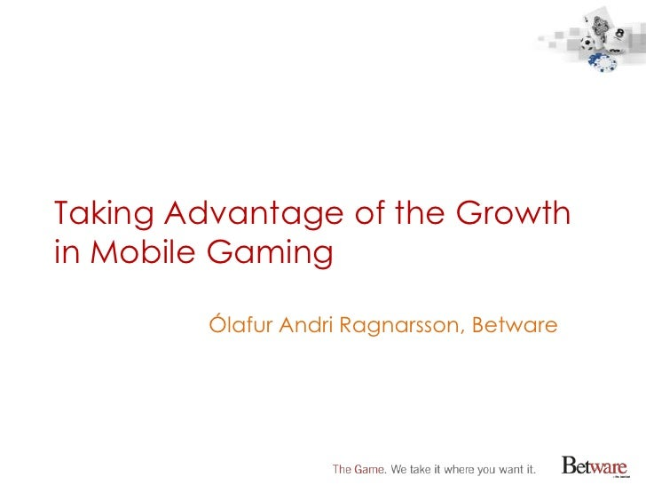 Taking advantage of the growth in mobile gaming