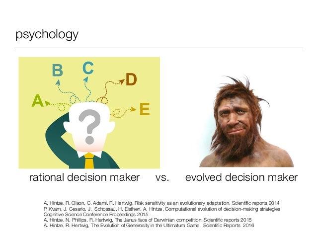 psychology rational decision maker evolved decision makervs. A. Hintze, R. Olson, C. Adami, R. Hertwig, Risk sensitivity a...