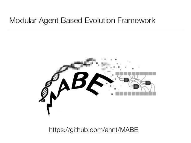 Modular Agent Based Evolution Framework https://github.com/ahnt/MABE