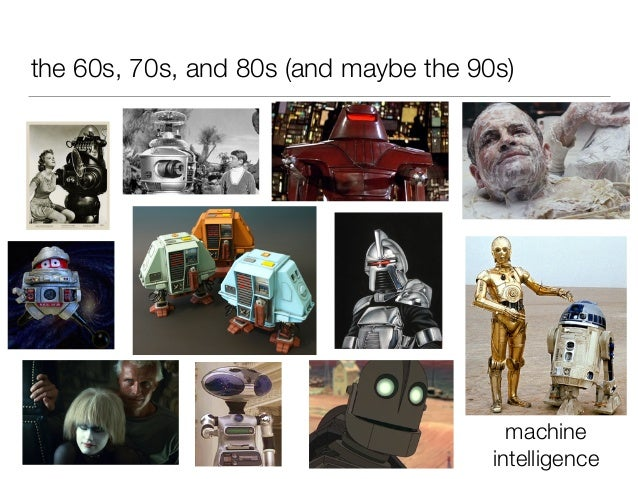 the 60s, 70s, and 80s (and maybe the 90s) machine intelligence