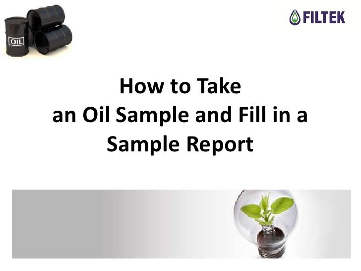 How to Takean Oil Sample and Fill in a     Sample Report